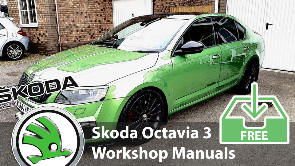 Skoda Octavia Mk III 2013 Workshop, Service, maintenance & repair manuals downloads inc VRS