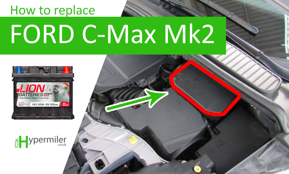 How to replace a Ford C-Max Mk 2 battery inc TDI 2011–2019